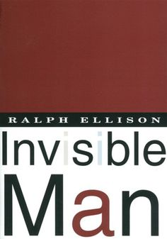 Invisible Man: I read this one for an African American lit course during undergrad and remember it being a heartbreaking reflection of how blacks in America were almost invisible to society in some ways.