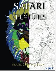 Introducing Safari Creatures Adults Coloring Book Animals Coloring Book Volume 1. Buy Your Books Here and follow us for more updates!