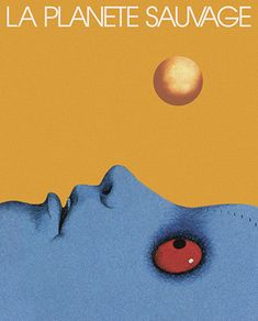 [La Planete Sauvage] René Laloux's mesmerising psychedelic sci-fi animated fe. Johannes Itten, Cult, Animation, Cannes Film Festival, Good Movies, Vintage Posters, Cover Art, Psychedelic, Sci Fi