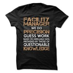 Facility Manager  - #cool shirts #black sweatshirt. SATISFACTION GUARANTEED => https://www.sunfrog.com/LifeStyle/Facility-Manager--62856796-Guys.html?id=60505