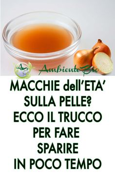 Con Questo Semplice Trucco Spariranno In Pochissimo Tempo Do you have age spots on your skin? With this simple trick they will disappear in very little time! Homemade Skin Care, Tinted Moisturizer, Natural Remedies, Beauty Hacks, Health And Beauty, Fruit, Food, Biscotti, Stains