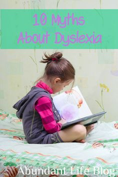 10 Myths ABout Dyslexia | Abundant Life Blog