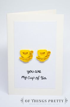 You are my cup of tea  Quilled Valentines Day by ofthingspretty, $7.50