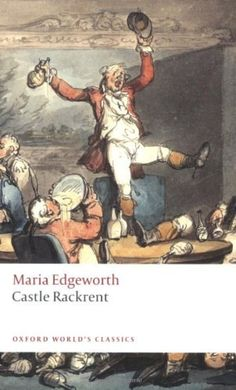 Castle Rackrent (Oxford World's Classics) by Maria Edgeworth   LibraryThing