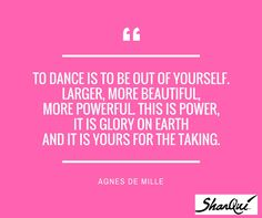 to dance is to be out of yourself larger more beautiful more