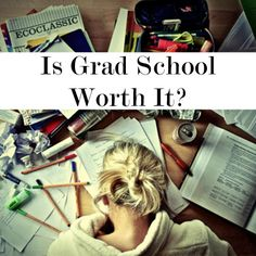 This lady does an amazing job of explaining the priceless skills and atvantages you gain through graduate school: The Value of Graduate School