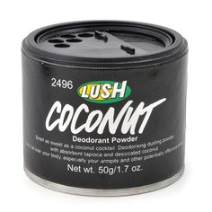 Coconut Deodorant Poweder - I use it all over, even in my hair as dry shampoo. I love the smokey, coconuty fragrance.