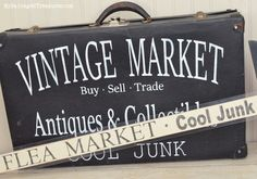 Cool Junk Signs for the Vintage Market. chalk paint over damaged suitcases with signage!!!