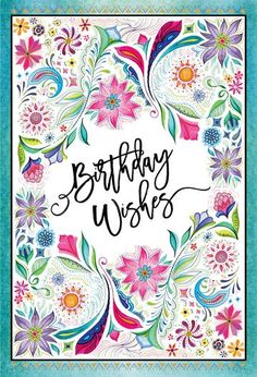 Birthday Card Sayings, Happy Birthday Wishes, Birthday Greeting Cards, Birthday Quotes, Birthday Greetings, Card Birthday, Happy Birthday Beautiful, Make A Wish, Beautiful Artwork