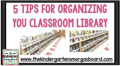 5 Tips To Organize Your Classroom Library