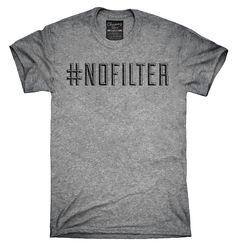 42a4e331 Hashtag Nofilter Shirt, Hoodies, Tanktops Funny Tshirts, Funny Tees, Geek  Tshirts,