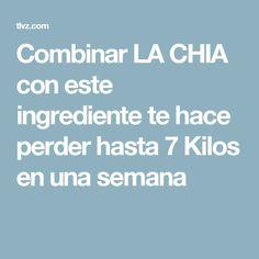 Combinar LA CHIA con este ingrediente te hace perder hasta 7 Kilos en una semana Fun Drinks, Healthy Drinks, Get Healthy, Healthy Life, Healthy Recipes, Health And Fitness Tips, Fitness Diet, Health And Beauty, Natural Remedies