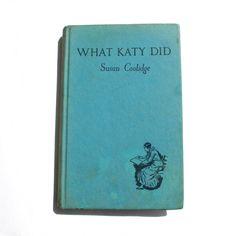 What Katy Did by Susan Coolidge by ArtVintageCraftShop on Etsy Vintage Children's Books, Antique Books, American Children, American Girl, Lakeside Ohio, Pen Name, Childrens Books, The Book, Adventure