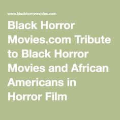 Black Horror Movies.com Tribute to Black Horror Movies and African Americans in Horror Film Blaxploitation Race