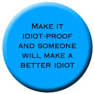 Idiot Proof...~♪'