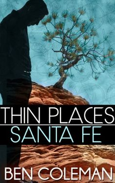 Thin Places: Santa Fe by Ben Coleman http://www.amazon.com/dp/B00F9ULR1C/ref=cm_sw_r_pi_dp_l8-4vb0ZB13FV
