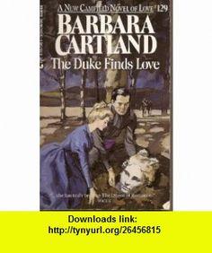 Duke Finds Love (Camfield No 129) (9780515113785) Barbara Cartland , ISBN-10: 0515113786  , ISBN-13: 978-0515113785 ,  , tutorials , pdf , ebook , torrent , downloads , rapidshare , filesonic , hotfile , megaupload , fileserve