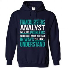 FINANCIAL-SYSTEMS-ANALYST - Solve problem - #tshirt packaging #sweater tejidos. MORE INFO => https://www.sunfrog.com/No-Category/FINANCIAL-SYSTEMS-ANALYST--Solve-problem-9109-NavyBlue-Hoodie.html?68278