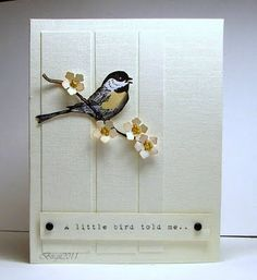 handmade card ... clean look ... sweet bird on a branch ... shaped flowers on the branch ... three graduated-size panels add depth of texture without distracting color ... luv this card!!