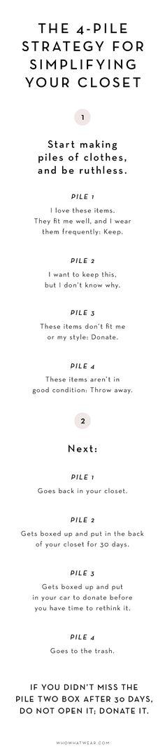 The 4-Pile Strategy for Simplifying Your Wardrobe via @WhoWhatWearUK My only amendment would be to give pile 4 to charity unless there are big holes or stains, even those items are beneficial to charity as they get paid for rags