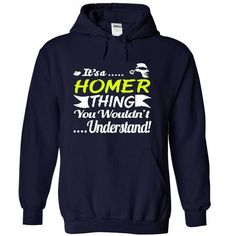Its a HOMER Thing Wouldnt Understand - T Shirt, Hoodie, - #gifts for guys #christmas gift. LIMITED AVAILABILITY => https://www.sunfrog.com/Names/Its-a-HOMER-Thing-Wouldnt-Understand--T-Shirt-Hoodie-Hoodies-YearName-Birthday-1601-NavyBlue-31313049-Hoodie.html?68278