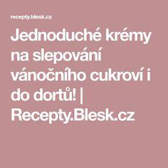 Jednoduché krémy na slepování vánočního cukroví i do dortů! | Recepty.Blesk.cz
