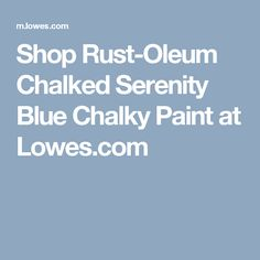 Shop Rust-Oleum Chalked Serenity Blue Chalky Paint at Lowes.com