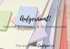 Aufgeräumt Woche 9 Hobby und Schreibwaren