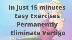 Health Tips, Health And Wellness, Health Fitness, How To Cure Vertigo, Inner Ear Dizziness, Vertigo Exercises, Ear Infection Remedy, Vertigo Relief, Healthy Blood Sugar Levels