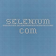 Selenium Webdriver seleniuminterviewquestions.com