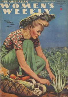 The Victory Garden in Australia, WWII, and my own attempt Vintage Posters, Vintage Photos, Propaganda Art, Victory Garden, Vintage Farm, Vintage Magazines, Vintage Advertisements, Travel Posters, Bunt
