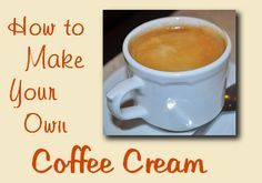 Awesome recipes for coffee creamer - both plain and spiced: Autumn Spice, Cinnamon Swirl, Chocolate Caramel Heaven.