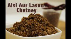 Alsi Aur Lasun Ki Chutney   Flaxseed chutney I  Chefharpalsingh