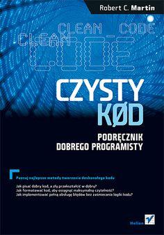 Czysty kod. Podręcznik dobrego programisty - Robert C. Martin