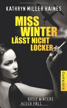 Miss Winter lässt nicht locker: Ein neuer Fall für Rosie Winter suhrkamp taschenbuch: Kathryn Miller Haines