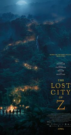 Directed by James Gray.  With Charlie Hunnam, Tom Holland, Sienna Miller, Robert Pattinson. A true-life drama, centering on British explorer Col. Percival Fawcett, who disappeared while searching for a mysterious city in the Amazon in the 1920s.