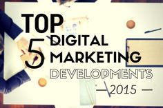 The Top 5 Digital Marketing Developments of 2015 Social Marketing, Digital Marketing, Web Development Company, Up And Running, Public Relations, Social Platform, Looking Back, Insight, Web Design