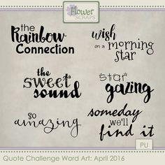 Collections :: Q :: Quote Challenge by Flower Scraps :: April 2016 Qutoe Challenge Word Art