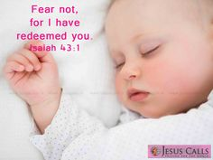 Fear not, for I have redeemed you. Isaiah 43:1