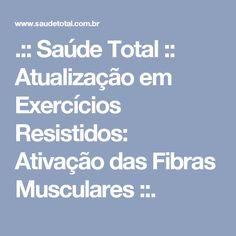 .:: Saúde Total :: Atualização em Exercícios Resistidos: Ativação das Fibras Musculares ::.