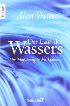 Der Lauf des Wassers: Eine Einführung in den Taoismus