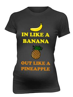 Maternity Shirt Goes In A Like Banana Out Like Pineapple Hilarious Funny Maternity Tees Perfect Gift For New Mommy Pregnancy Tees Baby Shower Funny Pregnancy Shirts, Pregnancy Humor, Pregnancy Outfits, Baby Shirts, Mom Shirts, Pregnancy Goals, Pregnancy Quotes, Early Pregnancy, Onesies