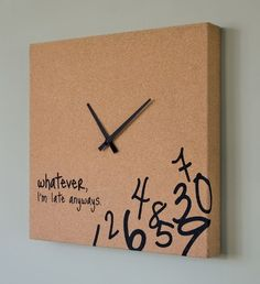 """Dimension: 24""""W x 24""""D x 3""""H  Finish: Black Hands and Text  Material: MDF, Cork, Masonite & Metal Hands  Whatever Square Clock with Black hands and Text  This item is a large cork clock with attitude inspired saying: whatever, I'm late anyways.  The clock features falling numbers that wrap around clock edges and black hands and text.  Simple assembly required.  ."""