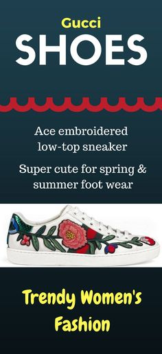 Love these Gucci women's shoes flower embroidered low top sneaker.  Super fun women's fashion.