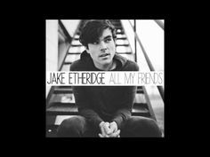 Jake Etheridge - All My Friends - YouTube