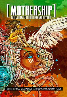 Mothership: Tales from Afrofuturism and Beyond by Bill Campbell http://www.amazon.com/dp/0989141144/ref=cm_sw_r_pi_dp_q1Rfvb0BAG1R7