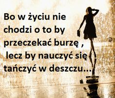 Życie na Stylowi.pl Words Quotes, Sayings, All You Need Is Love, Powerful Words, True Words, Self Improvement, Cool Words, Life Is Good, Quotations