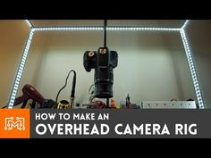 DIY: Tiltable Overhead Camera Rig With LED Lights For Perfect Table Top Perspective Shots - DIY Photography