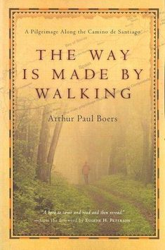 The Way Is Made by Walking - Arthur Paul Boers. Understanding the discipline of Pilgrimage and its application to everyday journeys we all take. A pilgrimage along the Camino de Santiago de Compostela, Spain. Camino Way, Camino Trail, The Camino, Bryce Canyon, Book Annotation, Walking, Saint James, Books To Read, Journey