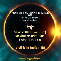 Penumbral Lunar Eclipse on 5th July 2020 Guru Purnima, Lunar Eclipse, Astrology, How To Plan, Life, Lunar Eclipse Live Stream